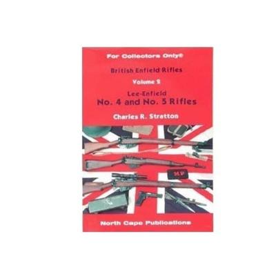 British Enfield Rifles, Volume 2: Lee-Enfield Number 4 and Number 5 Rifles Book by Charles R. Stratton